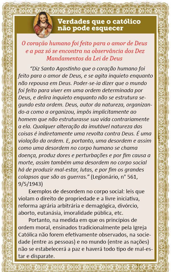 O coração humano foi feito para o amor de Deus e a paz só se encontra na observância dos Dez Mandamentos da Lei de Deus