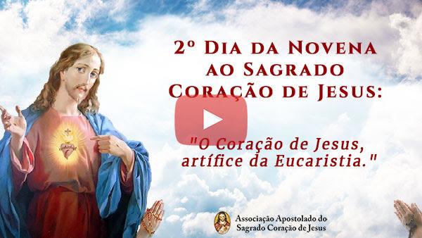 2ª Dia da Novena do Sagrado Coração de Jesus - Youtube
